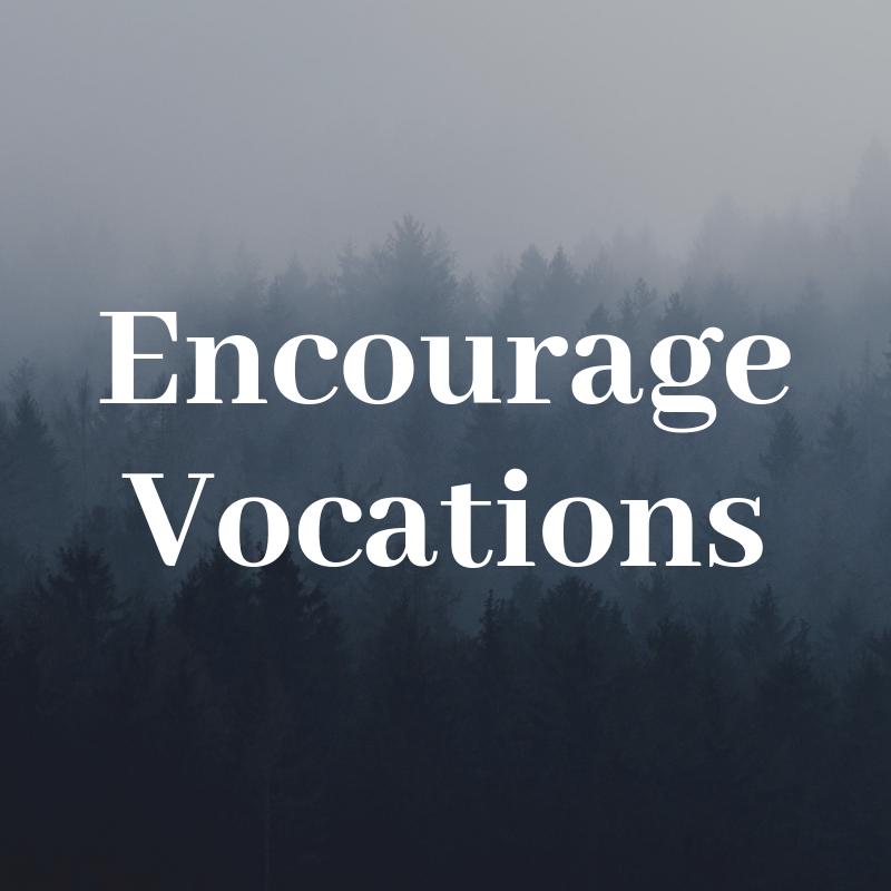 Encourage Vocations